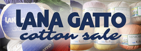 Lana Gatto cotton yarns now on sale, see below for specials