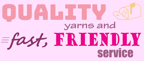 Quality Knitting Yarns and Fast, Friendly Service