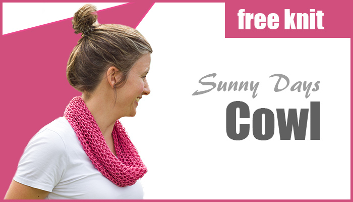 Free Knit this month - our Sunny Days Cowl knitting pattern in cotton knitting yarn