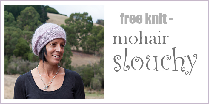 Free knitting pattern this month is for our luxurious mohair slouchy